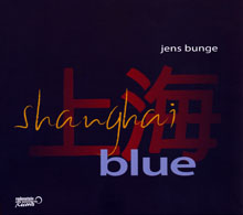 Jens Bunge - Shanghai Blue Cover